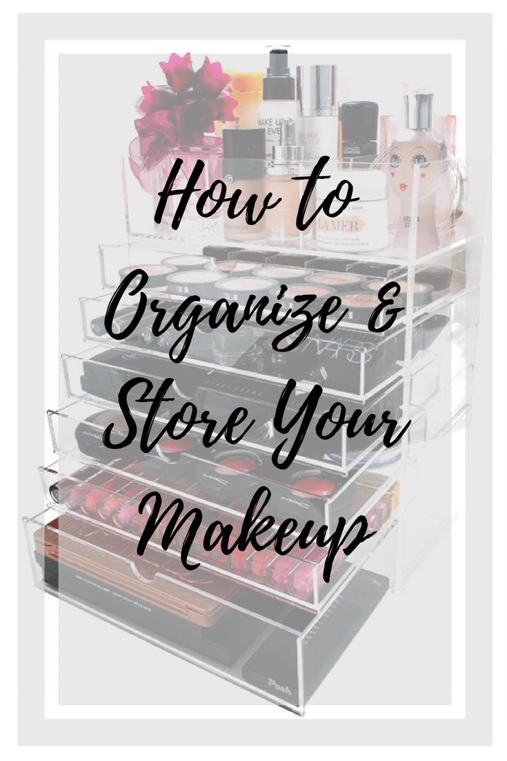 How to organize makeup and store your makeup collection for easy access every day.