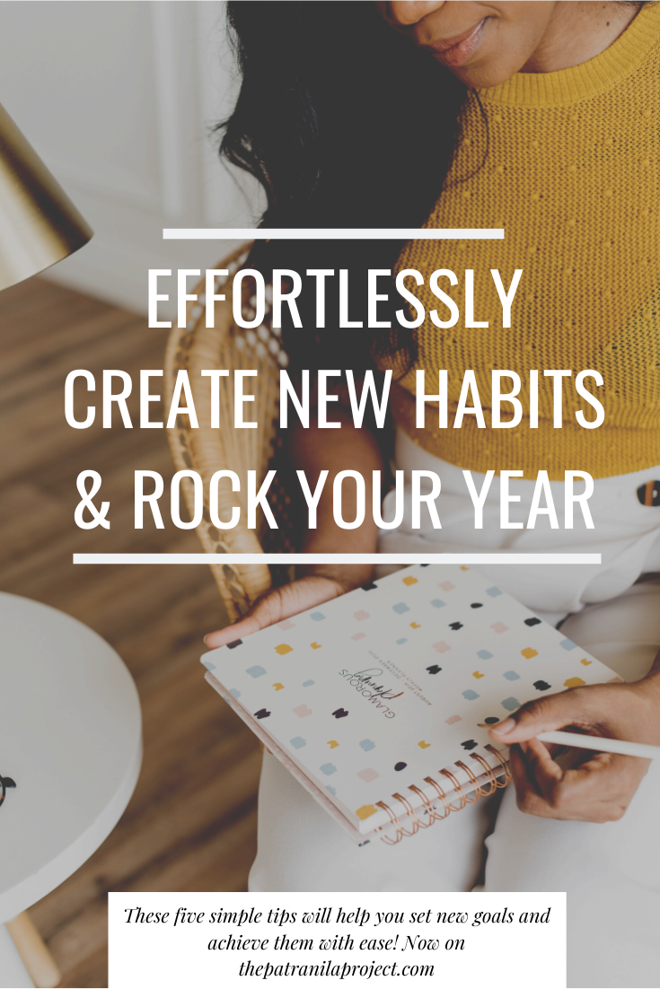 Changing your life is as simple as instituting a few new habits. Here's how to form new habits and stick to them.