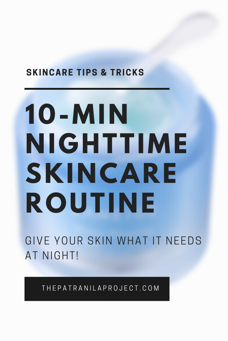 Your nighttime skincare regimen is perhaps the most important time of the day. Give your skin what it needs with this 10-minute evening skincare routine.